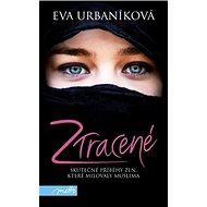 Ztracené: Skutečné příběhy žen, které milovaly muslima - Kniha