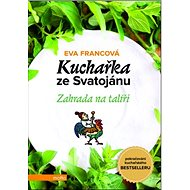 Kuchařka ze Svatojánu Zahrada na talíři - Kniha