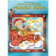 Moje nejkrásnější vánoční kniha: Pohádkové příběhy psané velkým písmem - Kniha
