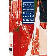 Cesty ruské teologie - Kniha
