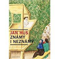 Jan Hus známý i neznámý - Kniha