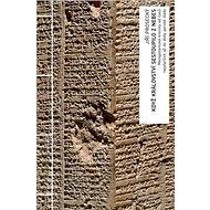 Když království sestoupilo z nebes: Mezopotamské kroniky od časů nejstarších až do doby perské války - Kniha