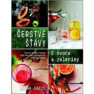 Čerstvé šťávy z ovoce a zeleniny - Kniha