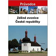 Zděné zvonice České republiky - Kniha