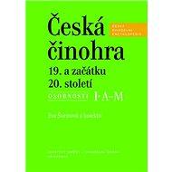 Česká činohra 19. a začátku 20. století: 2 svazky Osobnosti I. A-M, N-Ž - Kniha