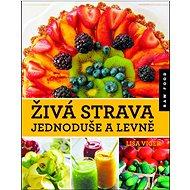 Živá strava jednoduše a levně: Raw food - Kniha