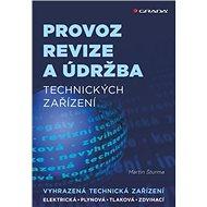 Provoz revize a údržba technických zařízení: vyhrazená technická zařízení - Kniha