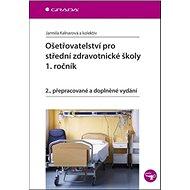 Ošetřovatelství pro střední zdravotnické školy 1. ročník - Kniha