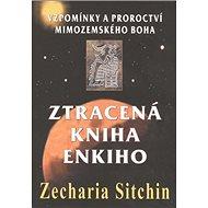 Ztracená kniha Enkiho: Vzpomínky a proroctví mimozemského boha - Kniha