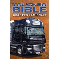 Bible pro kamioňáky Trucker Bible - Kniha