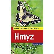 Hmyz: Nový průvodce přírodou - Kniha