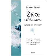 Život s alzheimerem: Autentické svědectví - Kniha