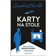 Karty na stole: Slavný detektiv Hercule Poirot a jeho případy - Kniha