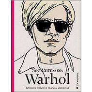 Seznamte se: Warhol - Kniha