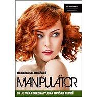 Manipulátor: On je vraj dokonalý, ona to však nevidí - Kniha