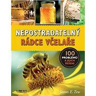 Nepostradatelný rádce včelaře: 100 problémů a jejich řešení - Kniha