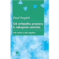 Od veřejného prostoru k nákupním centrům: svět cizinců a jeho regulace - Kniha