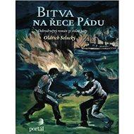Bitva na řece Pádu: Dobrodružný román ze století páry - Kniha