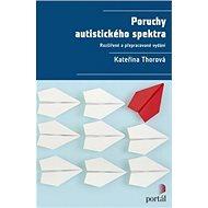 Poruchy autistického spektra: Rozšířené a přepracované vydání - Kniha