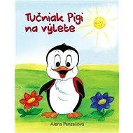 Tučniak Pigi na výlete - Kniha