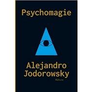 Psychomagie: Nástin panické terapie - Kniha