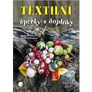 Textilní šperky a doplňky - Kniha