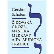Židovská gnóze, mystika merkavy a talmudická tradice - Kniha