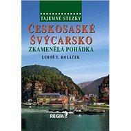 Tajemné stezky Českosaské Švýcarsko: Zkamenělá pohádka - Kniha