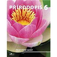 Přírodopis 6 Rostliny: Pracovní sešit - Kniha