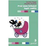 Proč jsou krkavci lepší rodiče - Kniha