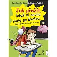 Jak přežít, když si nevím rady se školou: Rádce pro děti, které nevědí, jak se učit - Kniha