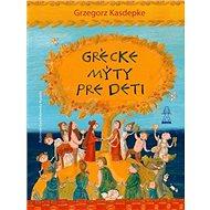 Grécke mýty pre deti - Kniha