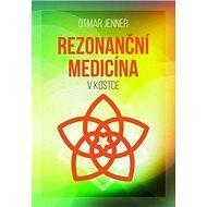 Rezonanční medicína: v kostce - Kniha