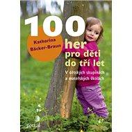 100 her pro děti do tří let: V dětských skupinách a mateřských školách - Kniha