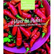 Viva la vida!: aneb Žhavá jízda z Mexika až do Chile - Kniha