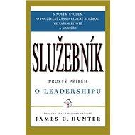 Služebník: Prostý příběh o leadershipu - Kniha