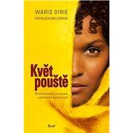 Květ pouště: Podivuhodné putování somálské kočovnice - Kniha