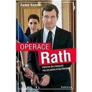 Operace Rath: Pohled do zákulisí policejního vyšetřování - Kniha