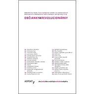 Občianky a revolucionárky: ako, kedy, kde sa vylučujú nevhodné subjekty - Kniha