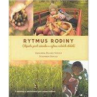 Rytmus rodiny: Objevte pocit zázraku v rytmu ročních období - Kniha