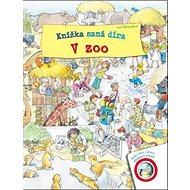 Knížka samá díra V zoo: Hledej řešení s pomocí odklápěcích stránek - Kniha