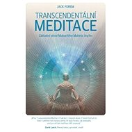 Transcendentální meditace: Základy učení Maharishiho Mahesh Yogiho - Kniha