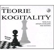 Obecná teorie kogitality: Kniha života aneb každý pěšec může stát králem - Kniha