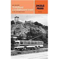 Zmizelá Praha Trolejbusy a trolejbusové tratě II. díl: Levý břeh Vltavy