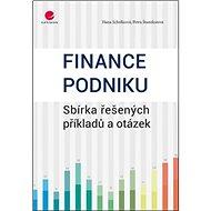 Finance podniku: Sbírka řešených příkladů a otázek - Kniha