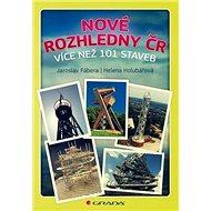 Nové rozhledny ČR: více než 101 staveb - Kniha