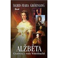 Alžběta Císařovna z rodu Wittelsbachů - Kniha