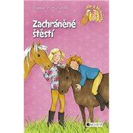 Zachráněné štěstí: Ela a Mrkvička - Kniha