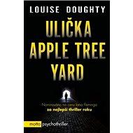 Ulička Apple Tree Yard: psychothriller - Kniha