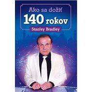 Ako sa dožiť 140 rokov - Kniha